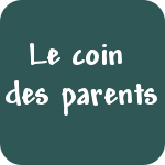 Le coin des parents